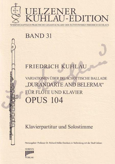 SY159 Friedrich Kuhlau Variationen über die schottische Ballade DURANDARTE AND BELERMA für Flöte und Klavier  OPUS 104 Band 31