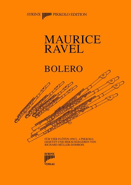 Syrinx Nr. 127 Maurice Ravel Bolero Fassung für 4 Flöten inklusive Pikkolo Partitur und 4 Stimmen 4 Flöten
