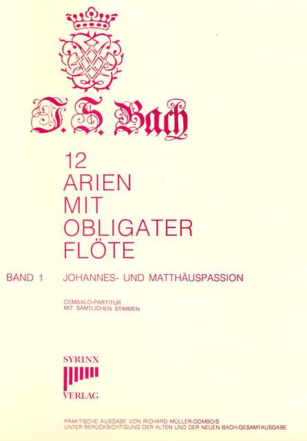 Syrinx Nr. 11 / J. S. Bach 12 Arien mit obligater Flöte Band 1 Johannes- und Matthäuspassion