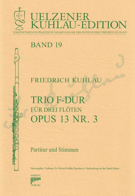 Trio F-Dur op. 13 Nr. 3 Syrinx Nr. 142 Band 19 Partitur und Stimmen 3 Flöten Friedrich Kuhlau