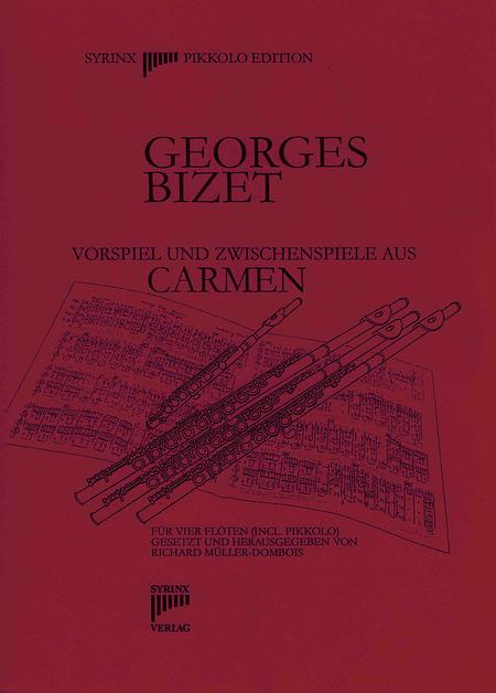 Syrinx Nr. 55 Georges Bizet Carmen Vorspiel und Zwischenspiele Fassung für 4 Flöten inklusive Pikkolo