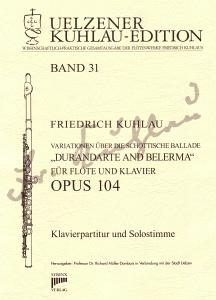 Syrinx Nr. 159 Friedrich Kuhlau Variationen über die schottische Ballade  »Durandarte and Belerma« op. 104 für Klavier und Flöte